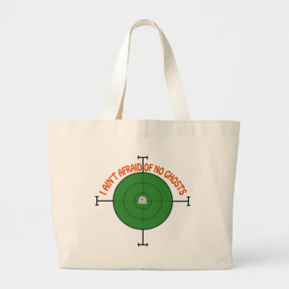 I AIN'T AFRAID OF NO GHOSTS LARGE TOTE BAG