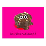 I Aint Done Muffin Wrong ! Postcard