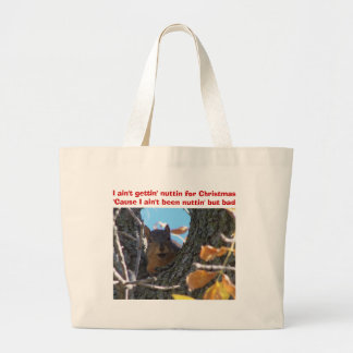 I ain't gettin' nuttin for Christmas Large Tote Bag