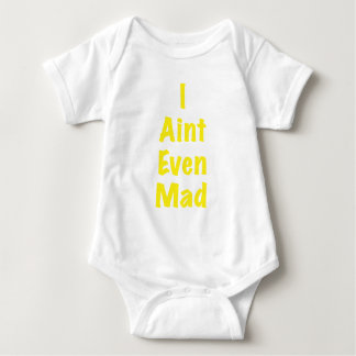 I Aint incluso enojado Mameluco De Bebé