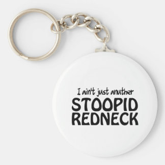I ain't Just Anuther Stoopid Redneck Keychain