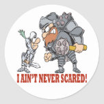 I Aint Never Scared Round Stickers