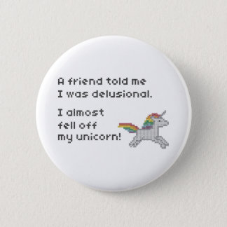 I almost fell off my unicorn pinback button