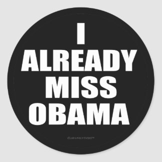 I Already Miss Obama Classic Round Sticker