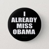 I Already Miss Obama Pinback Button
