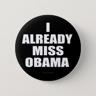 I Already Miss Obama Pinback Button