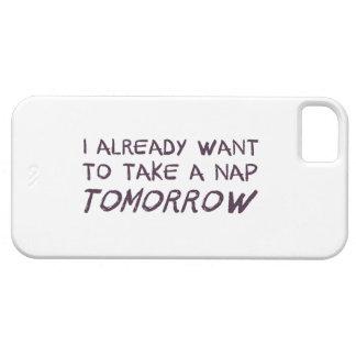 I Already Want To Take A Nap Tomorrow iPhone SE/5/5s Case
