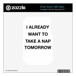 i already want to take a nap tomorrow skin for iPod touch 4G