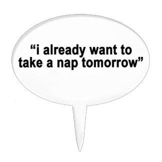 I already want to take a nap tomorrow typography s cake topper