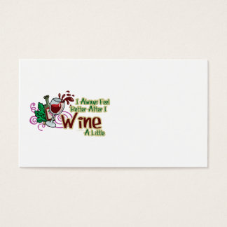 I Always Feel Better After I Wine A Little Business Card