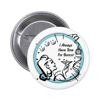 I Always Have Time For Bunco by Artinspired 2 Inch Round Button