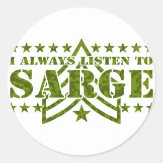 I Always Listen to Sarge Classic Round Sticker
