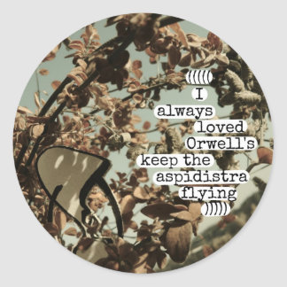 i always loved orwell's keep the aspidistra flying classic round sticker