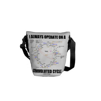 I Always Operate On A Convoluted Cycle (Krebs) Messenger Bag