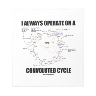 I Always Operate On A Convoluted Cycle (Krebs) Notepad