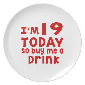 I Am 19 Today So Buy Me A Drink Dinner Plate