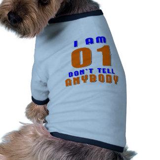 I Am 1 Don't Tell Anybody Funny Birthday Designs Doggie T Shirt