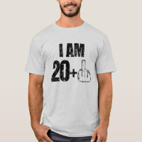 I am 20 plus one funny 21st birthday shirt