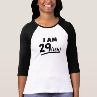 I Am 29ish Shirt