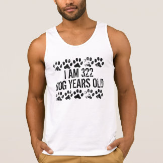 I Am 322 Dog Years Old Tanks