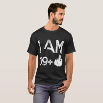 I am 39 plus one autism t-shirts