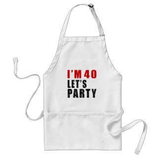I Am 40 Let's Party Adult Apron