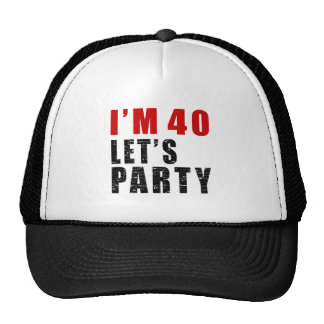 I Am 40 Let's Party Trucker Hat