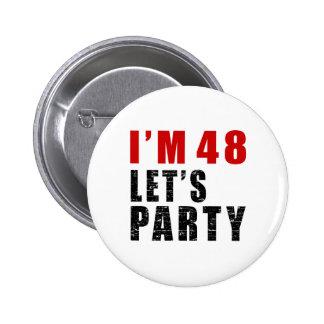 I Am 48 Let's Party Button