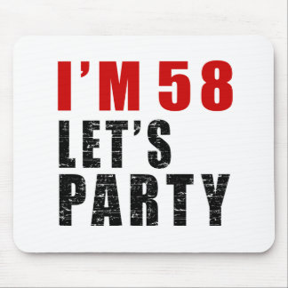 I Am 58 Let's Party Mouse Pad