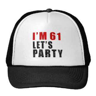 I Am 61 Let's Party Trucker Hat