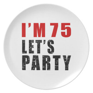 I A'm 75 Let's Party Melamine Plate