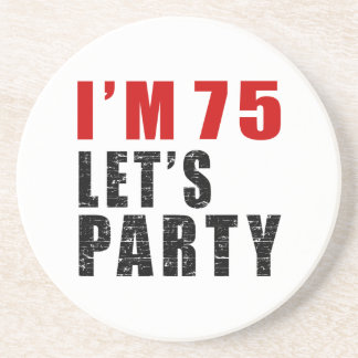 I A'm 75 Let's Party Sandstone Coaster