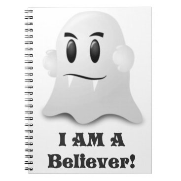 Halloween Themed I Am A Believer In Ghosts Notebook