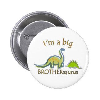 I am a big brothersaurus pinback button