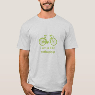 I am a bike enthusiast T-Shirt