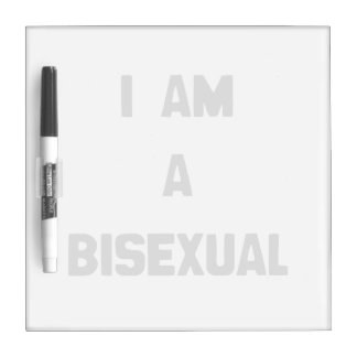 I AM A BISEXUAL DRY ERASE BOARDS