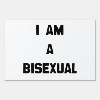 I AM A BISEXUAL SIGNS