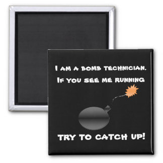 I am a bomb technician fridge magnet