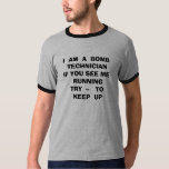 I  AM  A  BOMB  TECHNICIANIF YOU SEE ME   RUNNI... T-SHIRT