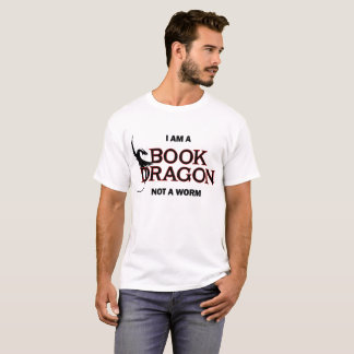 I am a Book Dragon, not a Worm T-Shirt