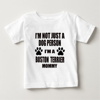 I am a Boston Terrier Mommy Infant T-shirt