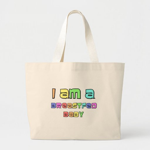 I Am A Breastfed Baby Bags