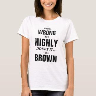I am a Brown T-Shirt