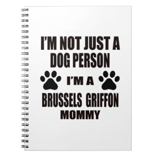 I am a Brussels Griffon Mommy Notebook