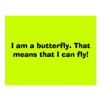 I am a butterfly. That means that I can fly! Postcard