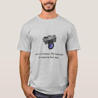 I am a camera. My exposure is narrow ... T-Shirt