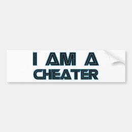I Am A Cheater Bumper Sticker