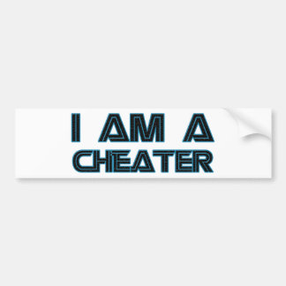 I Am A Cheater Bumper Sticker