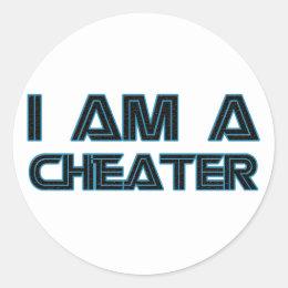 I Am A Cheater Classic Round Sticker