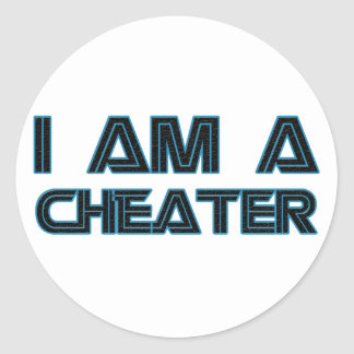 I Am A Cheater Classic Round Sticker